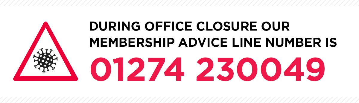 During office closure our membership advice line is 01274 230049